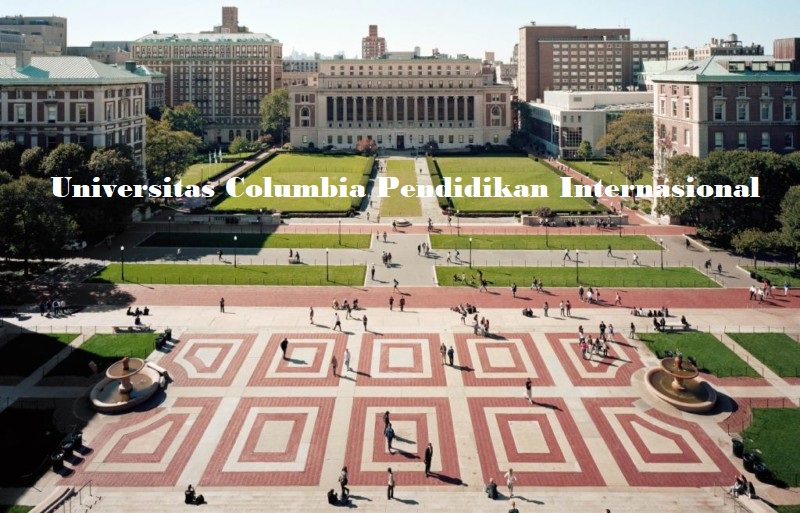 Universitas Columbia Pendidikan Internasional NO 1?